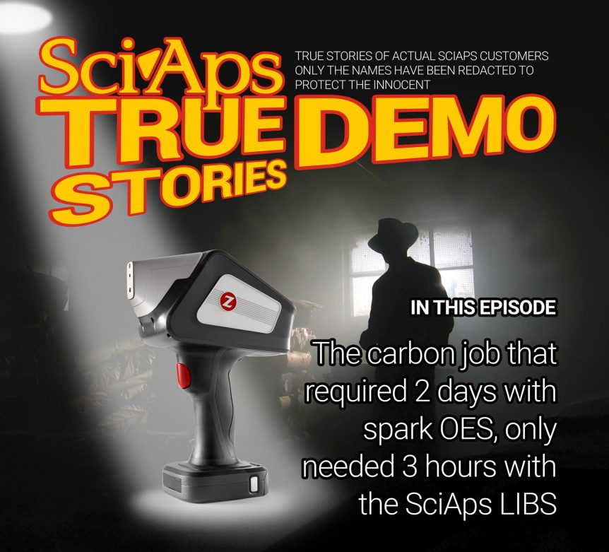SciAps True Demo Stories, Episode 5: The carbon job that required 2 days with spark OES, only needed 3 hours with the SciAps LIBS